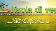 Arriva a Roma l'Isola Veg dal 4 al 6 settembre